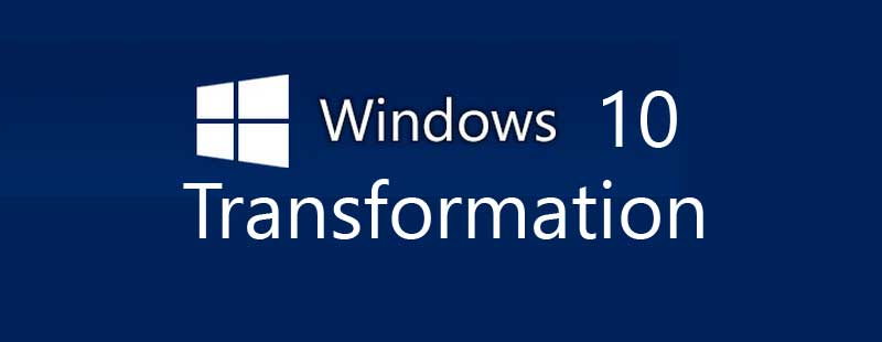 Windows 10 Transformation