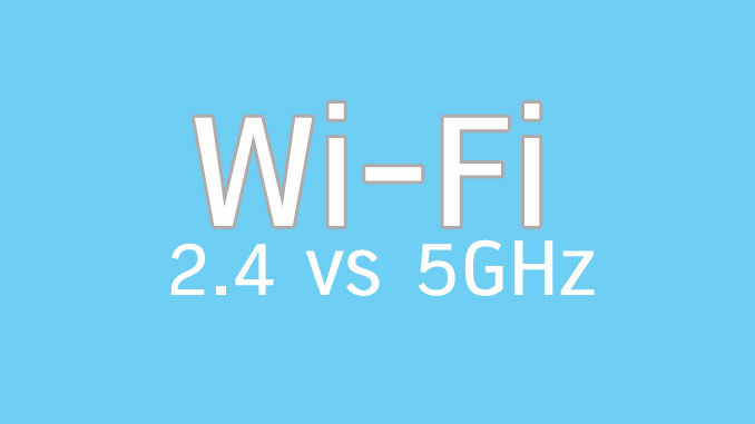 Wi-Fi 2.4 vs 5GHz