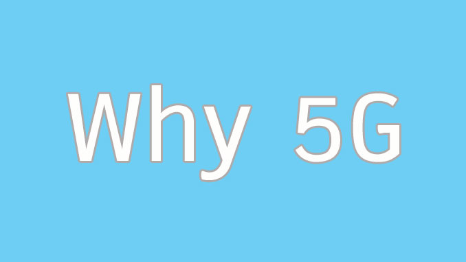 Why 5G